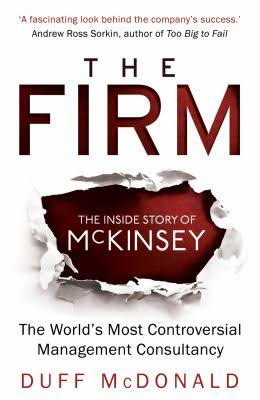 The Firm: McKinsey by Duff McDonald